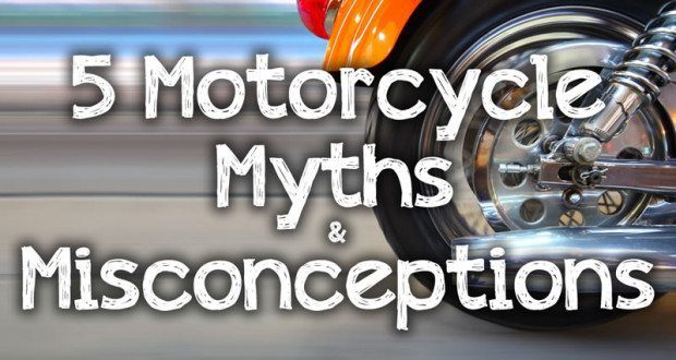 5 Motorcycle Myths & Misconceptions