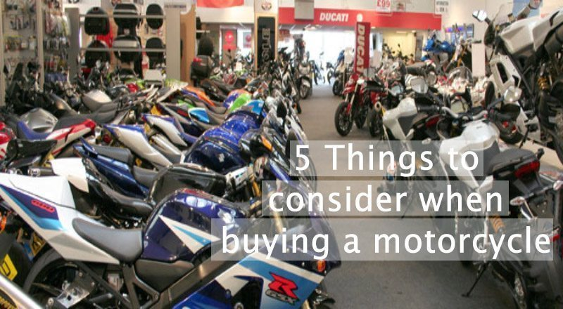 5 Things To Consider When Buying a New Motorcycle