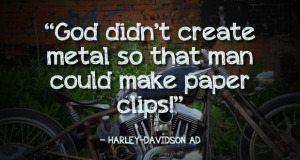 God didn't create metal so that man could make paperclips.