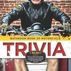 Bathroom-Book-of-Motorcycle-Trivia-360-days-worth-of-you-dont-need-to-know-four-days-worth-of-stuff-that-is-somewhat-useful-to-know-and-one-entry-thats-absolutely-essential-0