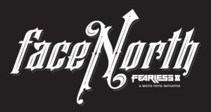 FEARLESS 2 - FACE NORTH by TheMotoPhoto Dan Lim