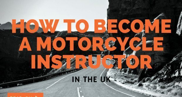 How to Become a Motorcycle Training Instructor - in the UK