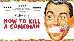 How to Kill a Comedian - Second City Toronto