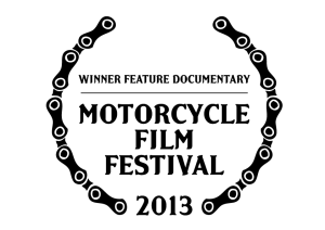 2013 Motorcycle Film Festival - Winner Feature Documentary