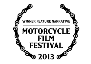 2013 Motorcycle Film Festival - Winner Feature Narrative